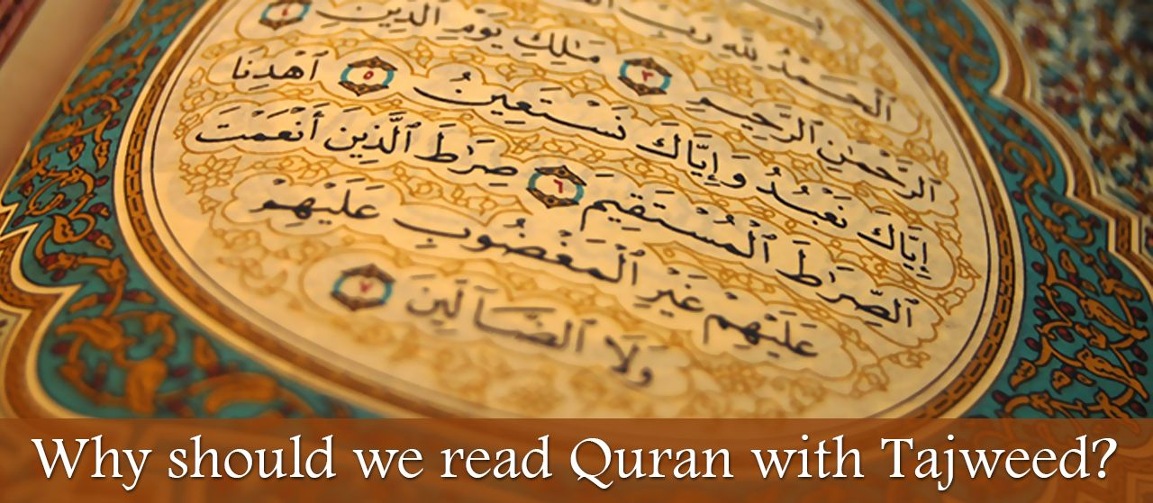 Why should we read Quran with Tajweed?