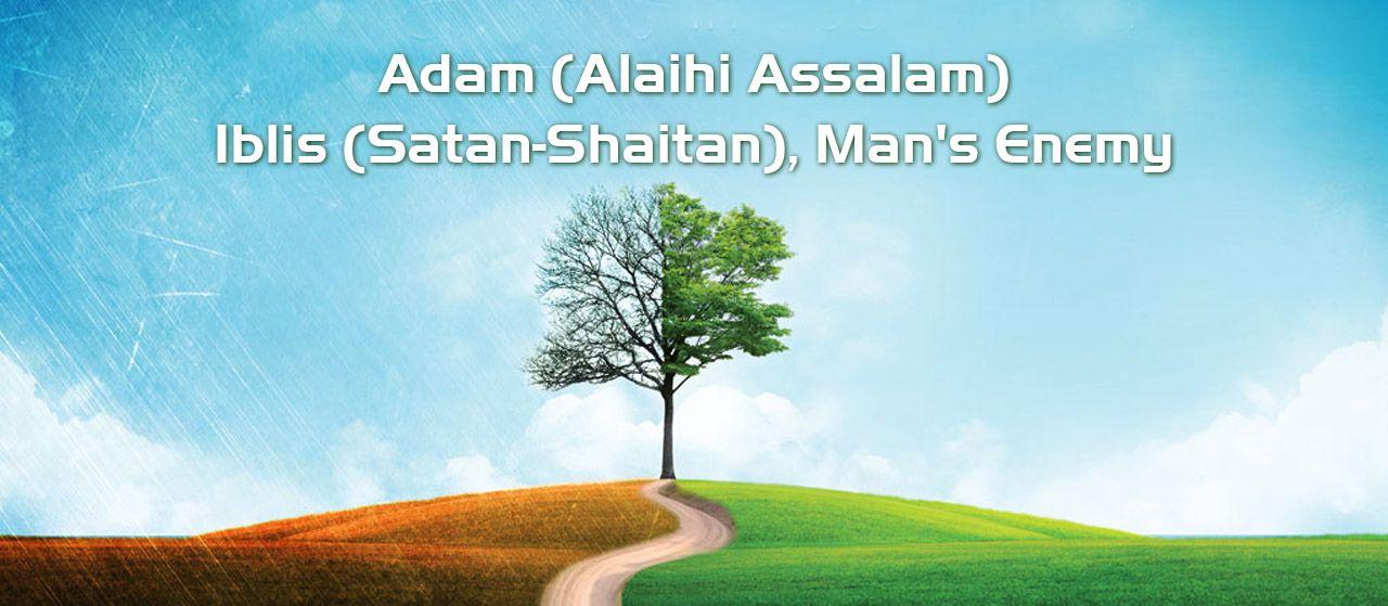 Adam - Iblis (Satan-Shaitan), Man's Enemy | Jannat Al Quran