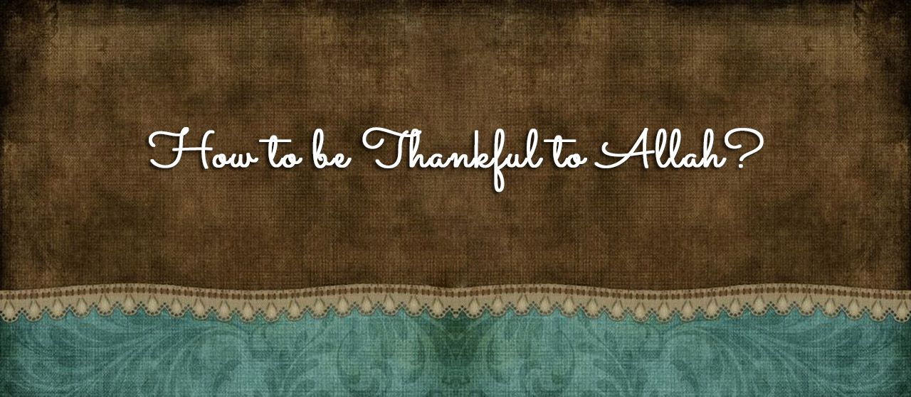 How to be thankful to Allah? | Gratitude of the tongue | Jannat Al Quran