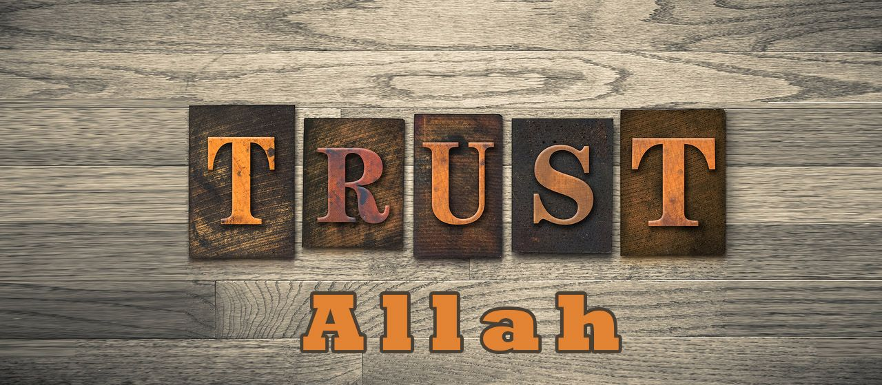 Trust in Allah | Reliance | Dependence | Depend on Allāh | Jannat Al Quran