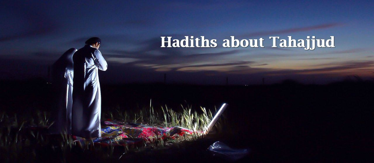 Hadiths aboutTahajjud | Hold tight to night prayer | Jannat Al Quran