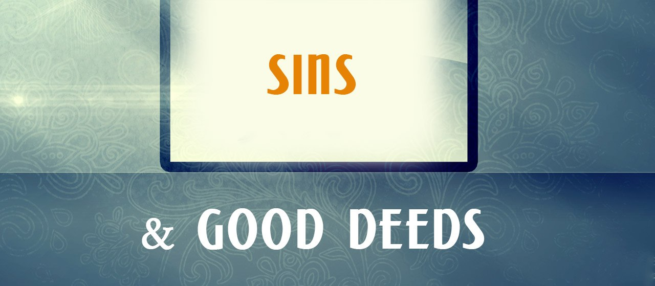 Sins & Good Deeds | Allah forgives all sins | Jannat Al Quran