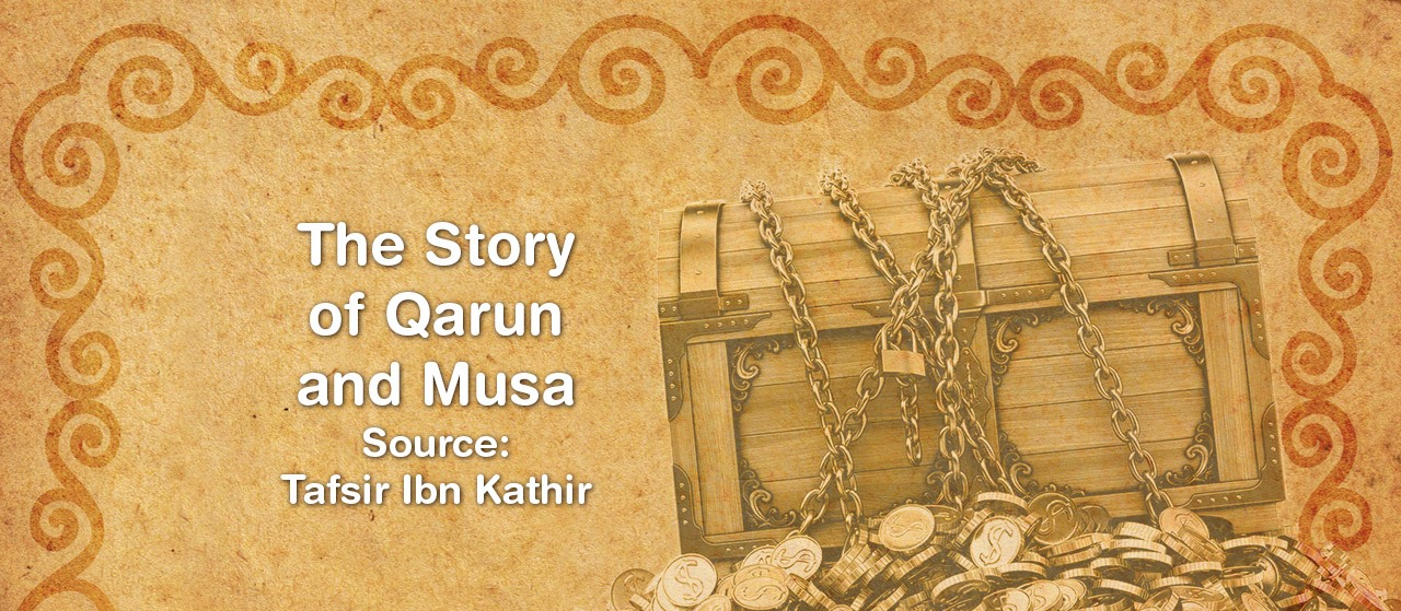 The Story of Qarun and Musa Source | Tafsir Ibn Kathir | Jannat Al Quran