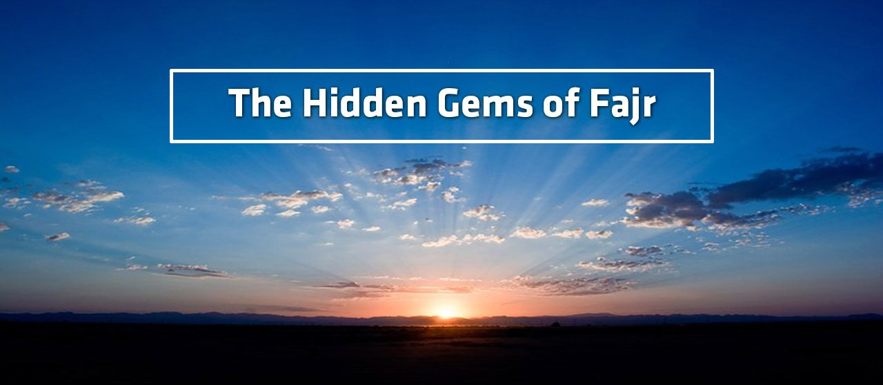 The Hidden Gems of Fajr | Some virtues about Fajr Salah |Jannat Al Quran