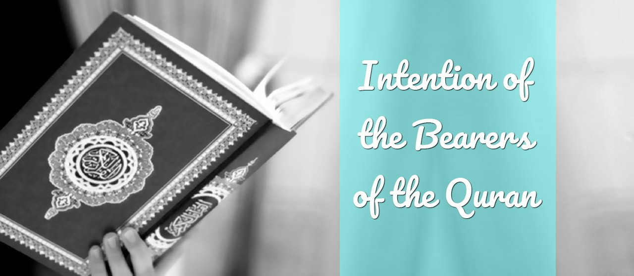 Intention of the Bearers of the Quran | Jannat Al Quran