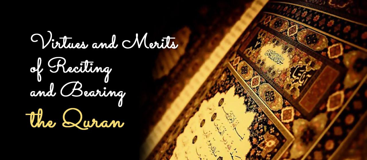 Virtues and Merits of Reciting Quran | Bearing the Quran | Jannat Al Quran