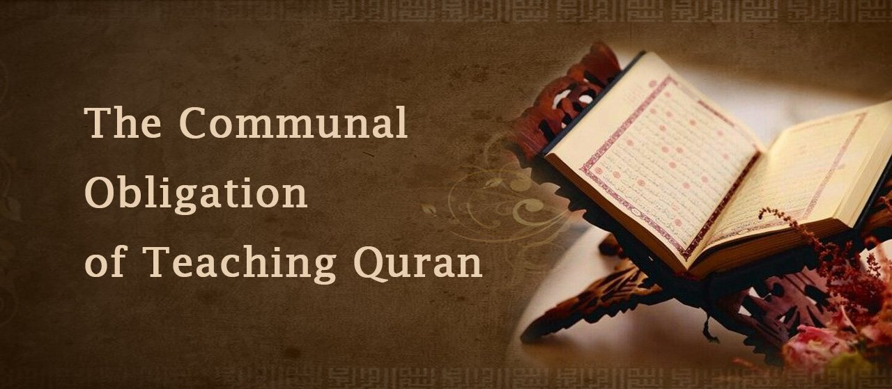 The Communal Obligation of Teaching Quran