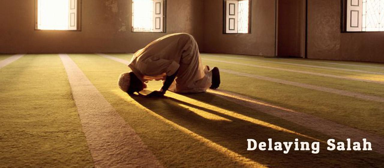 Delaying Salah | Do you often delay Salah? | Jannat Al Quran