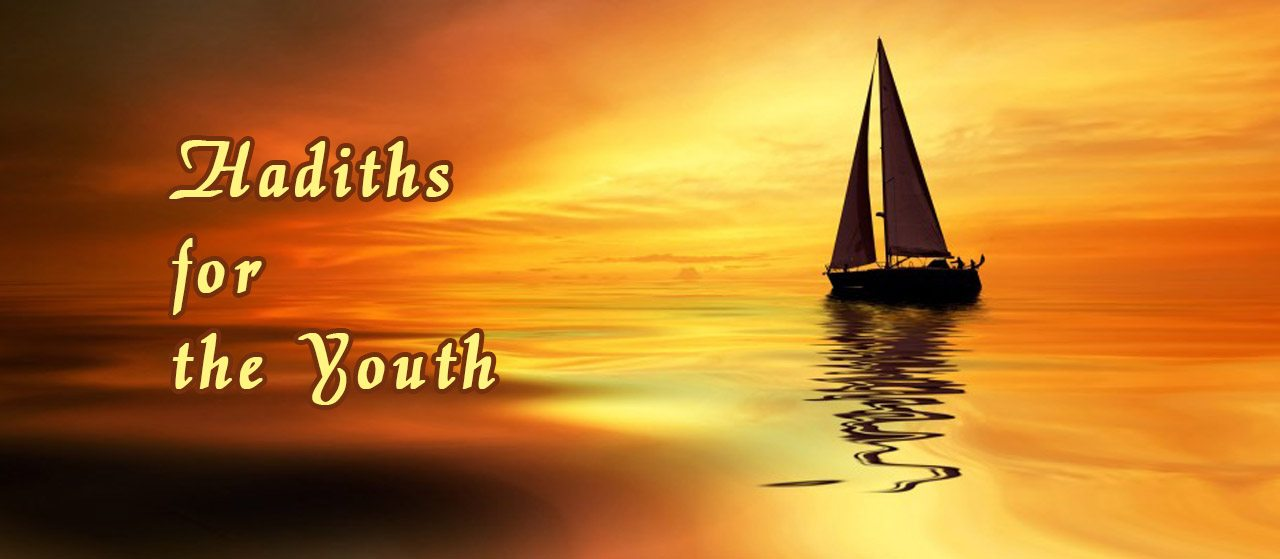 Hadiths for the Youth by the prophet SAW   Jannat Al Quran
