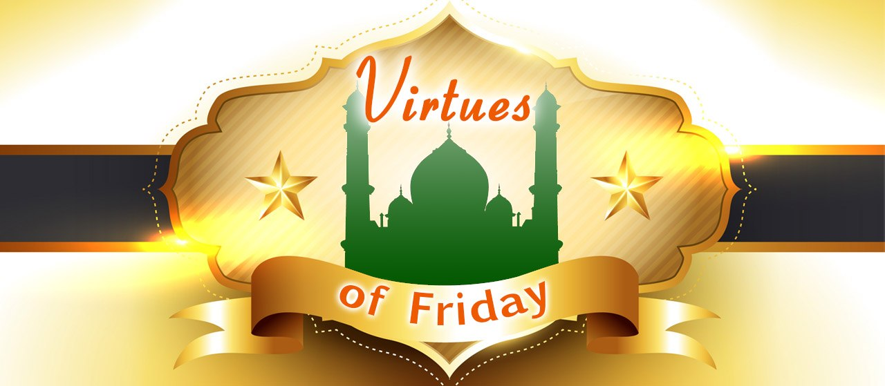 Virtues of Friday | Jannat Al Quran